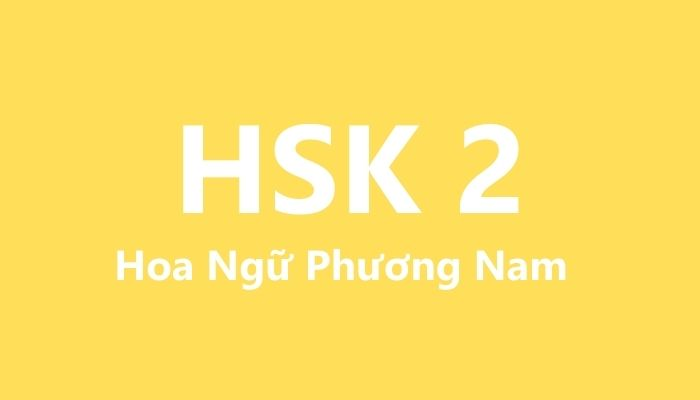 từ vựng hsk 2 ngữ pháp hsk 2 đề thi hsk 2